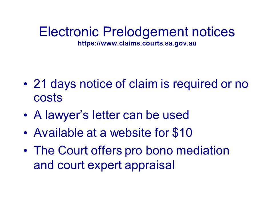 Electronic Prelodgement notices https://www.claims.courts.sa.gov.au