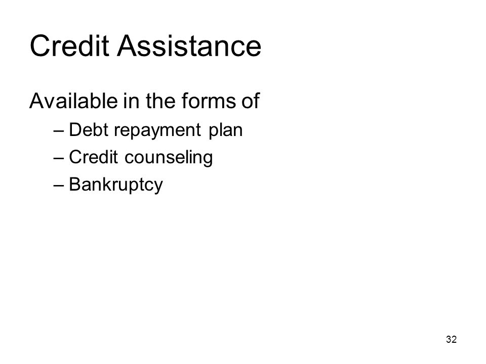 Credit Assistance Available in the forms of Debt repayment plan