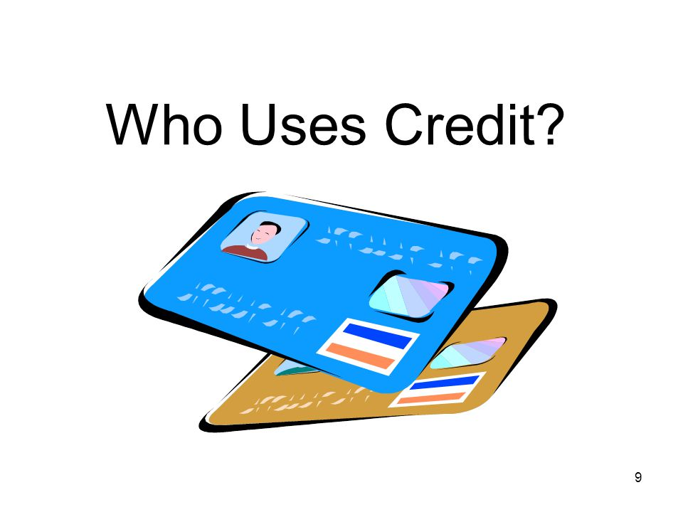 Who Uses Credit