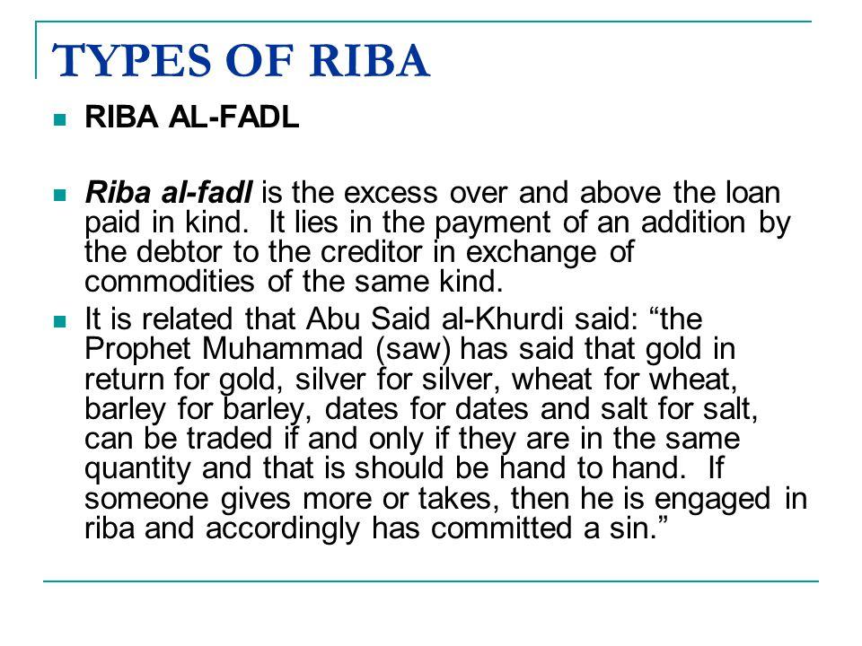 TYPES OF RIBA RIBA AL-FADL