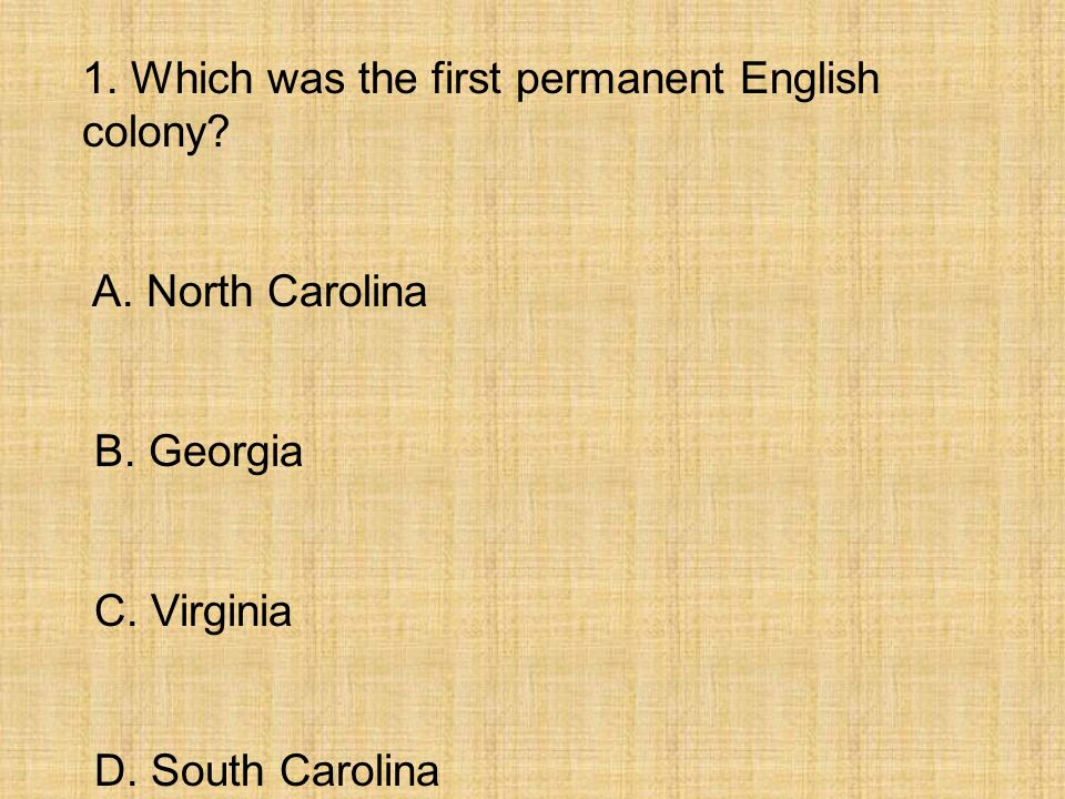 1. Which was the first permanent English colony