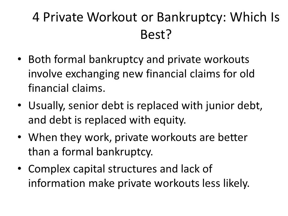 4 Private Workout or Bankruptcy: Which Is Best