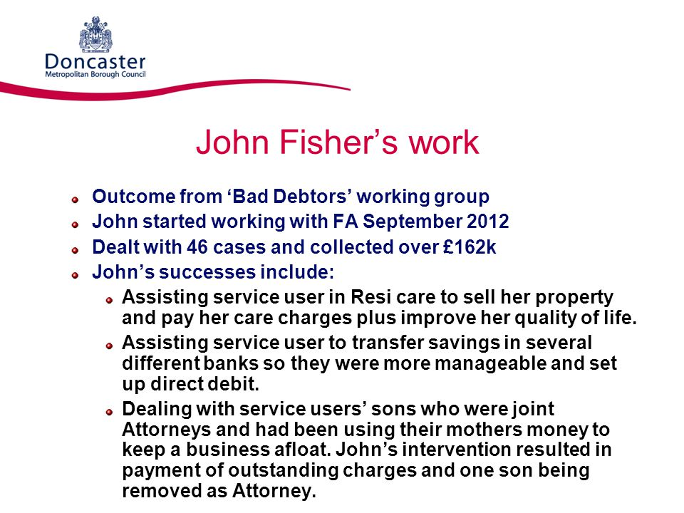 John Fisher's work Outcome from 'Bad Debtors' working group
