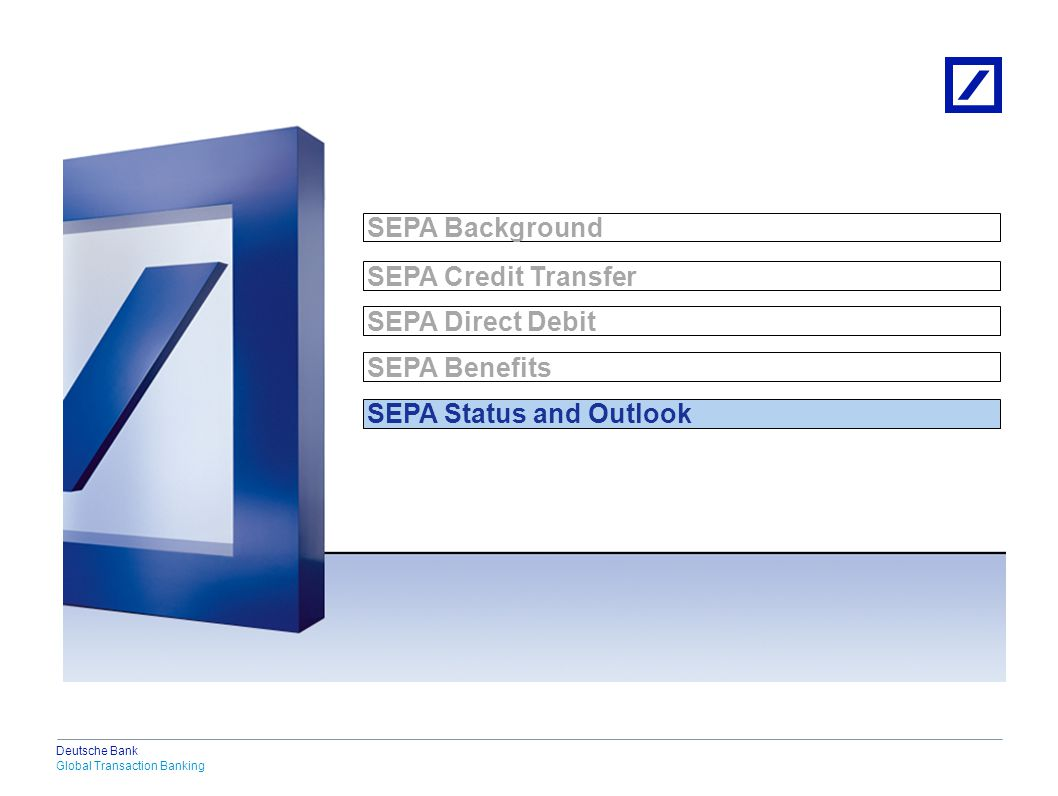 Current Status 28 January 2008: SEPA Credit Transfer (SCT) went live