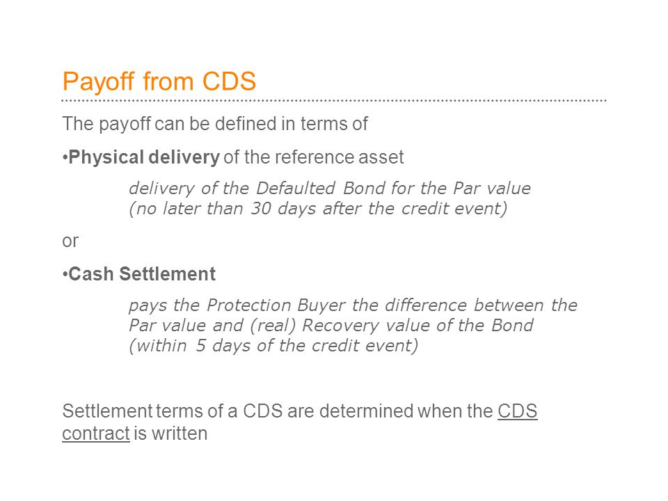 Payoff from CDS The payoff can be defined in terms of