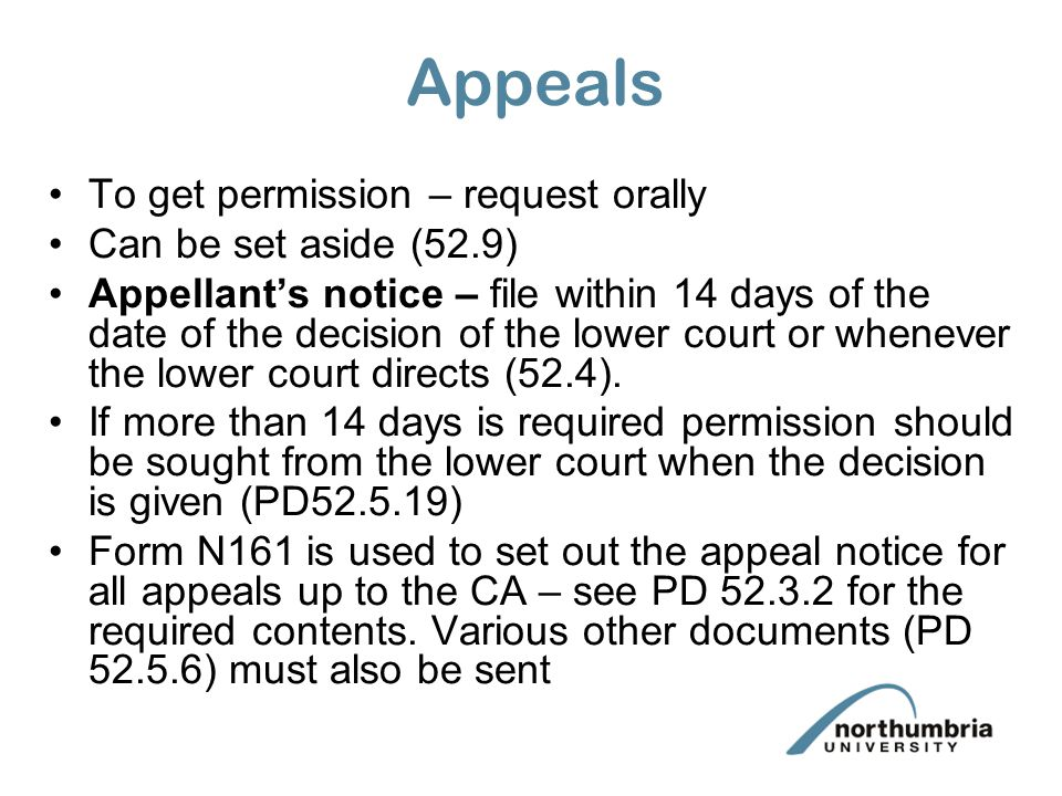 Appeals To get permission – request orally Can be set aside (52.9)