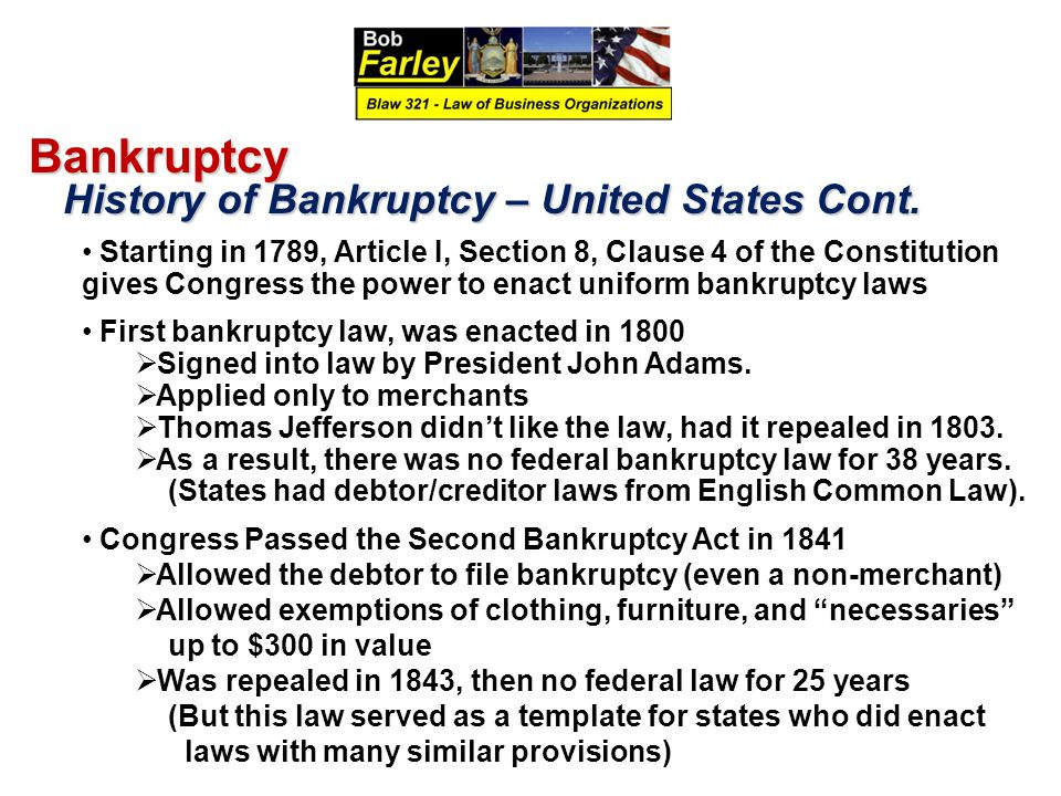 Bankruptcy History of Bankruptcy – United States Cont.