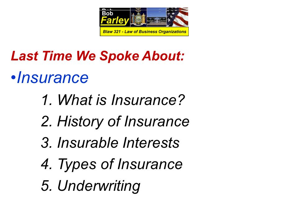 Insurance 1. What is Insurance 2. History of Insurance