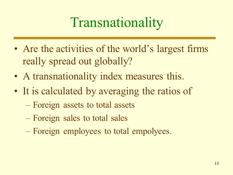 Transnationality Are the activities of the world's largest firms really spread out globally A transnationality index measures this.