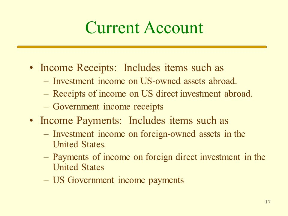 Current Account Income Receipts: Includes items such as