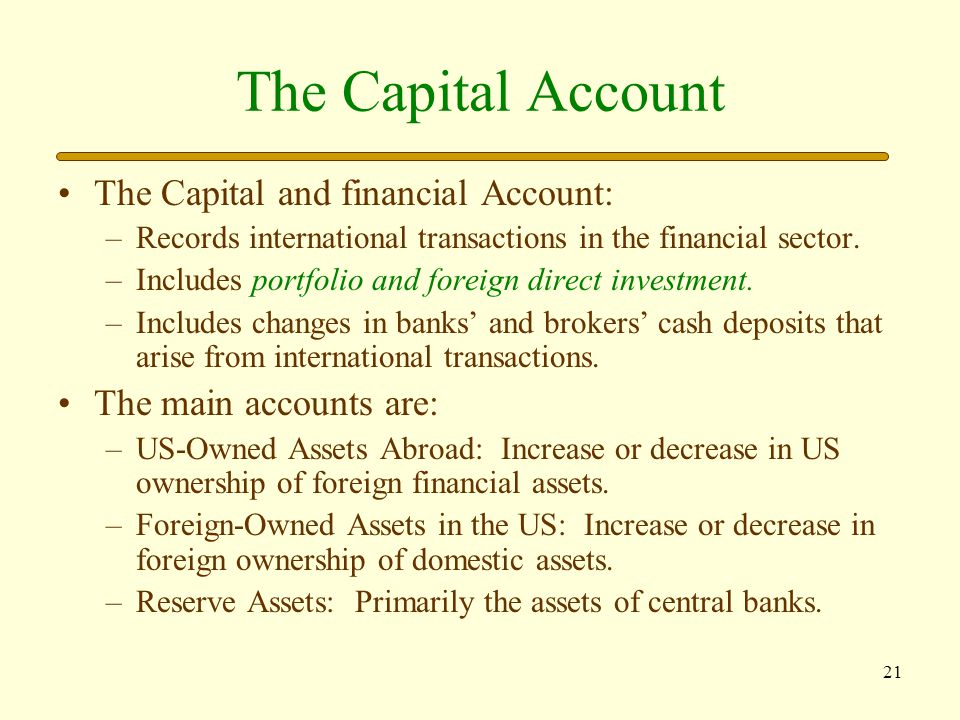 The Capital Account The Capital and financial Account: