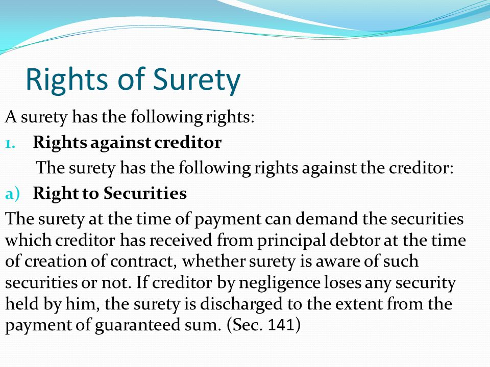 Rights of Surety A surety has the following rights: