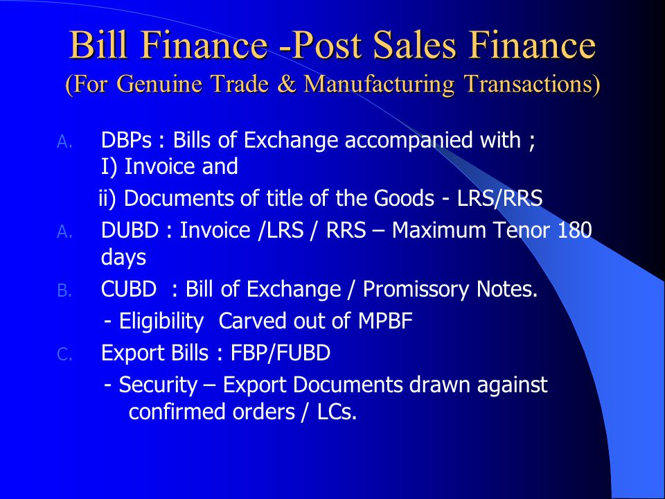 Bill Finance -Post Sales Finance (For Genuine Trade & Manufacturing Transactions)