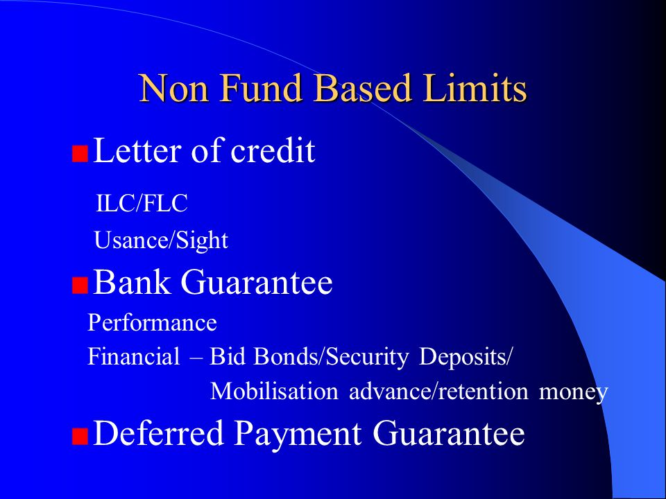 Non Fund Based Limits Letter of credit ILC/FLC Bank Guarantee