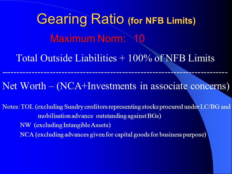 Gearing Ratio (for NFB Limits)