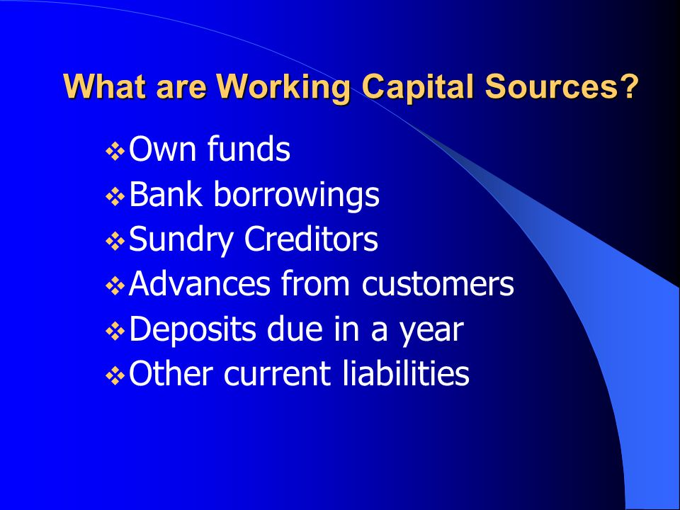What are Working Capital Sources
