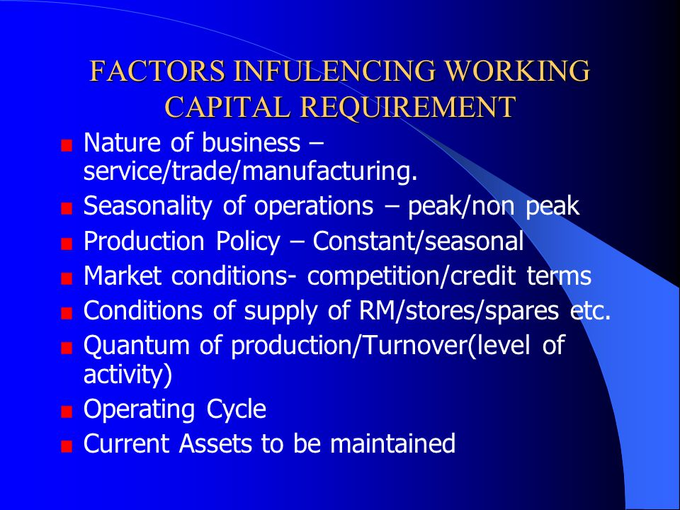 FACTORS INFULENCING WORKING CAPITAL REQUIREMENT