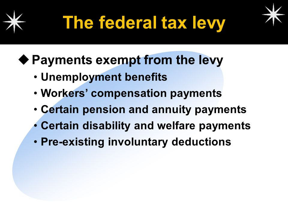 The federal tax levy Payments exempt from the levy