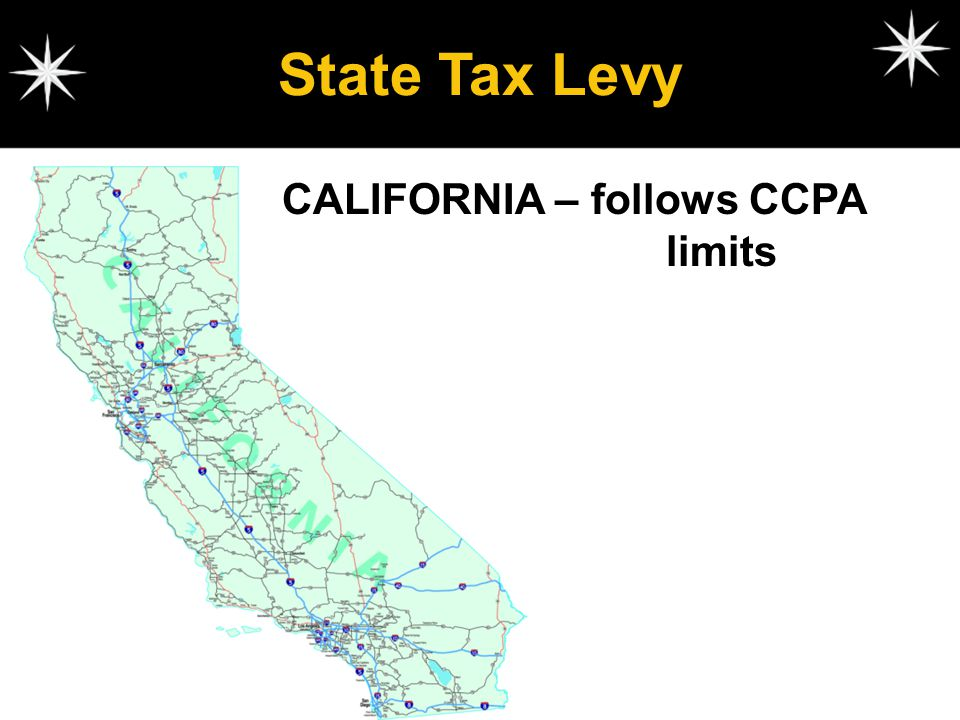 State Tax Levy CALIFORNIA – follows CCPA limits