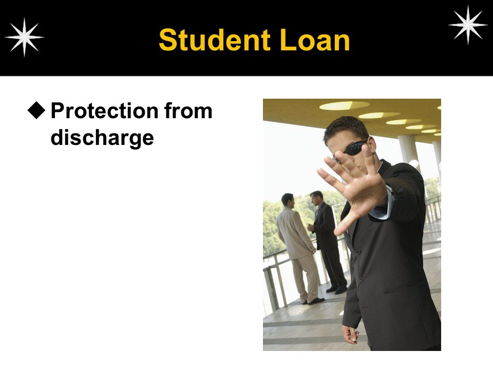 Student Loan Protection from discharge