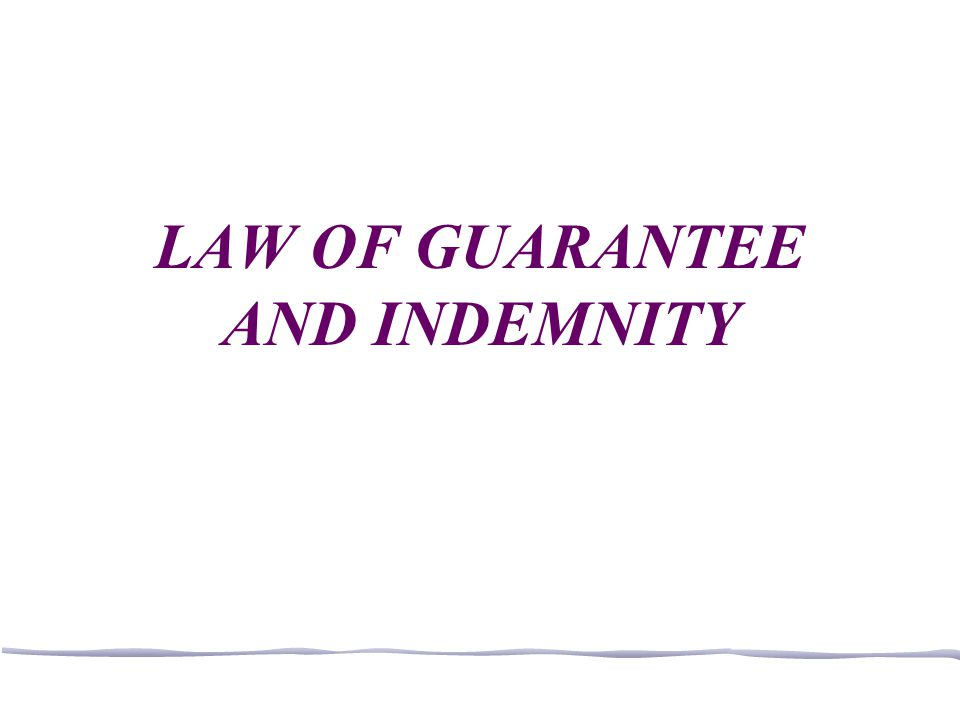 LAW OF GUARANTEE AND INDEMNITY