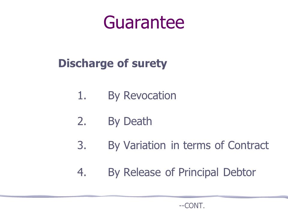 Guarantee Discharge of surety 1. By Revocation 2. By Death