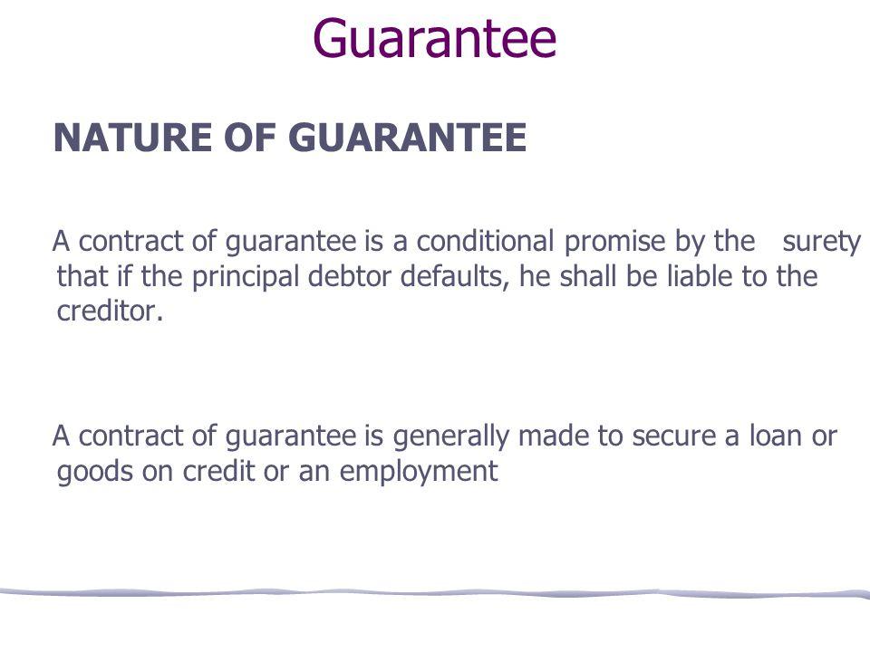 Guarantee NATURE OF GUARANTEE