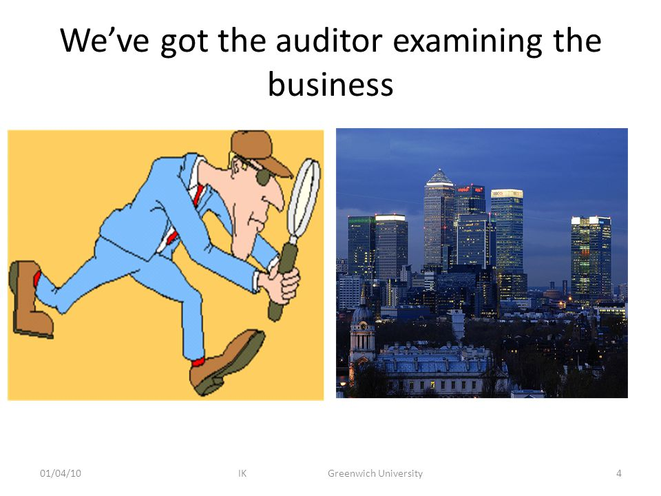 We've got the auditor examining the business