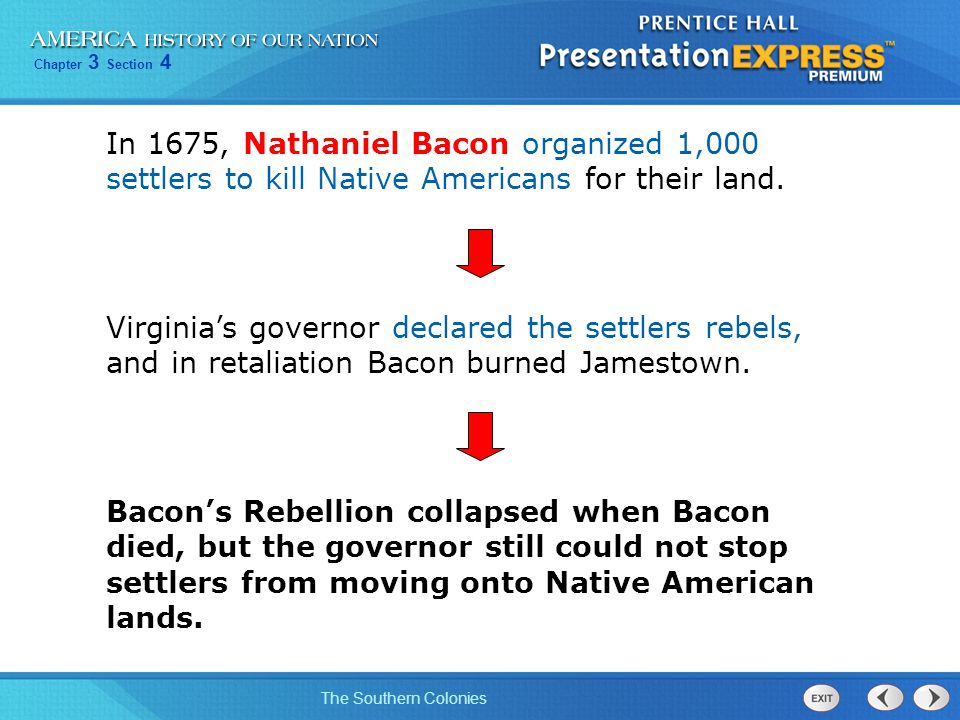 In 1675, Nathaniel Bacon organized 1,000 settlers to kill Native Americans for their land.