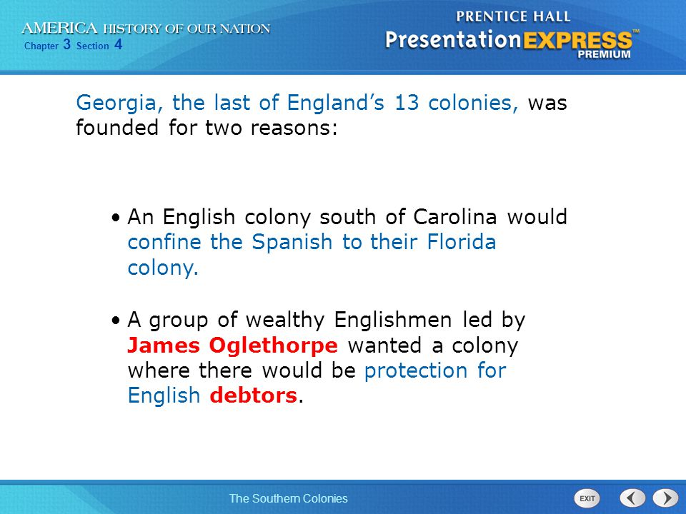 Georgia, the last of England's 13 colonies, was founded for two reasons: