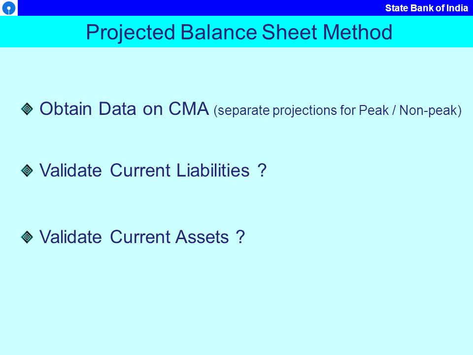 Projected Balance Sheet Method