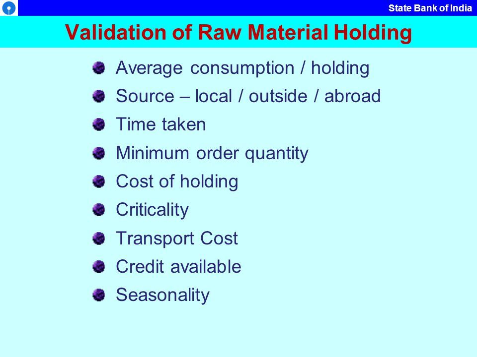 Validation of Raw Material Holding