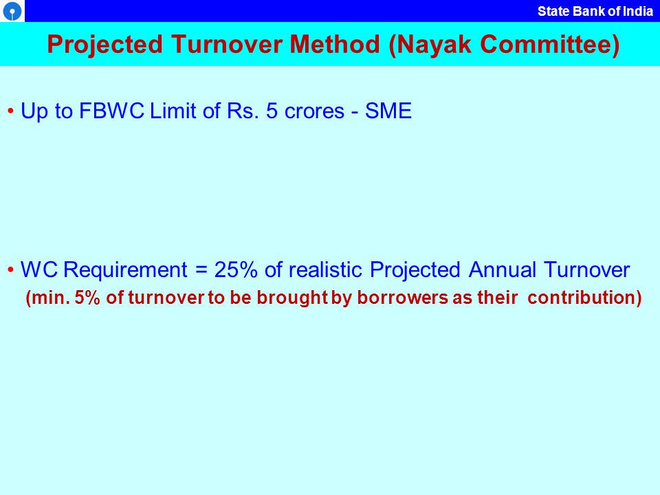 Projected Turnover Method (Nayak Committee)
