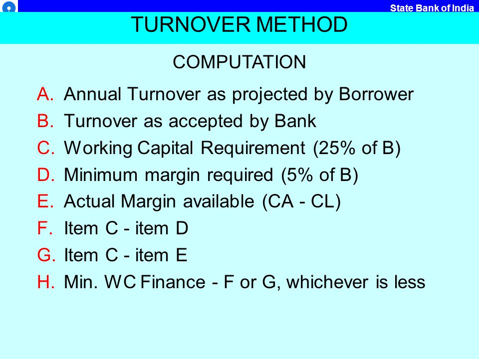 TURNOVER METHOD COMPUTATION Annual Turnover as projected by Borrower