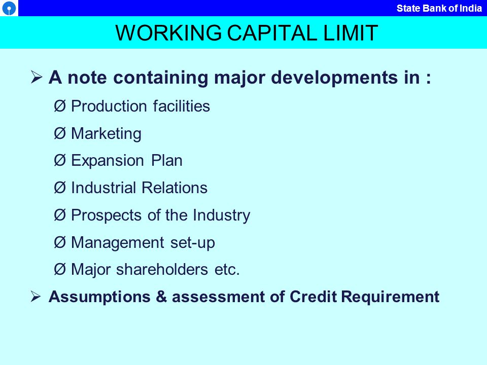 WORKING CAPITAL LIMIT A note containing major developments in :