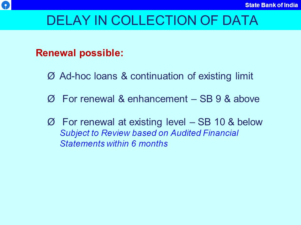 DELAY IN COLLECTION OF DATA