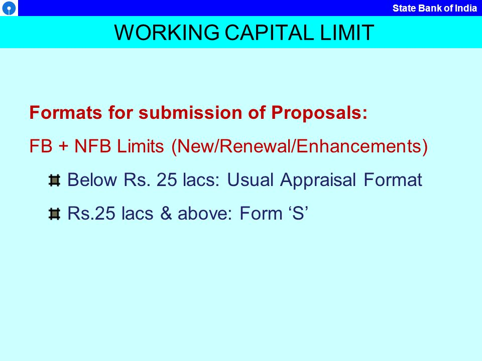 WORKING CAPITAL LIMIT Formats for submission of Proposals: