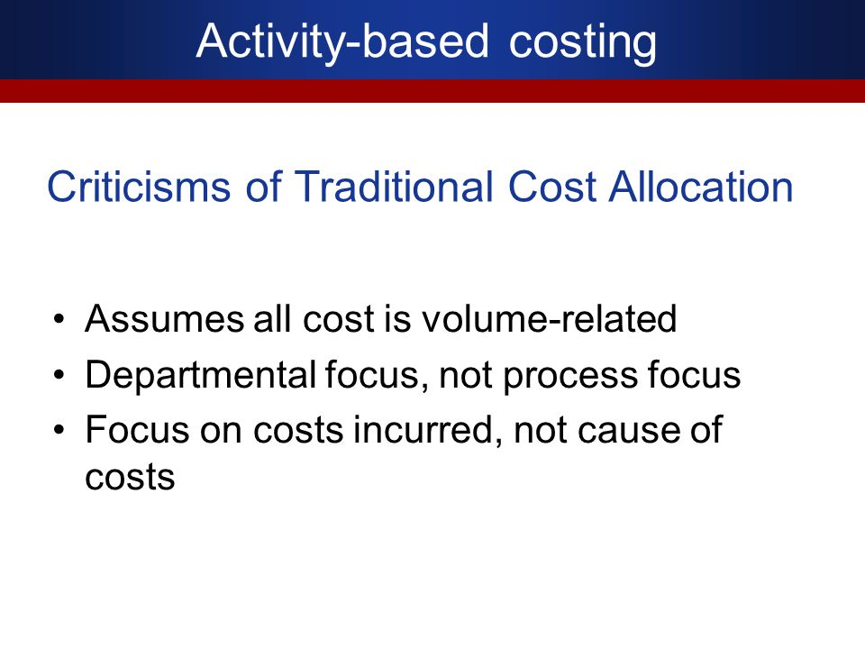 Criticisms of Traditional Cost Allocation