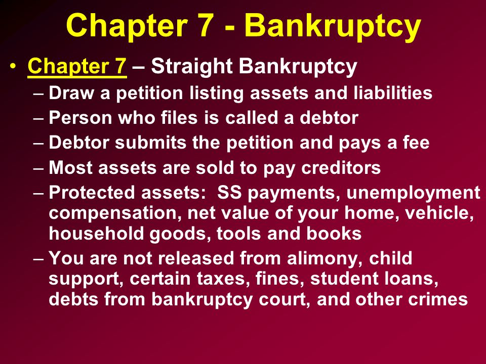 Chapter 7 - Bankruptcy Chapter 7 – Straight Bankruptcy