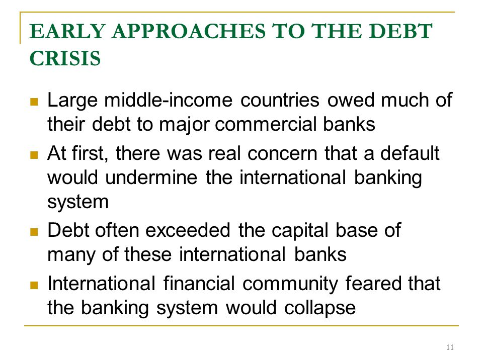 EARLY APPROACHES TO THE DEBT CRISIS