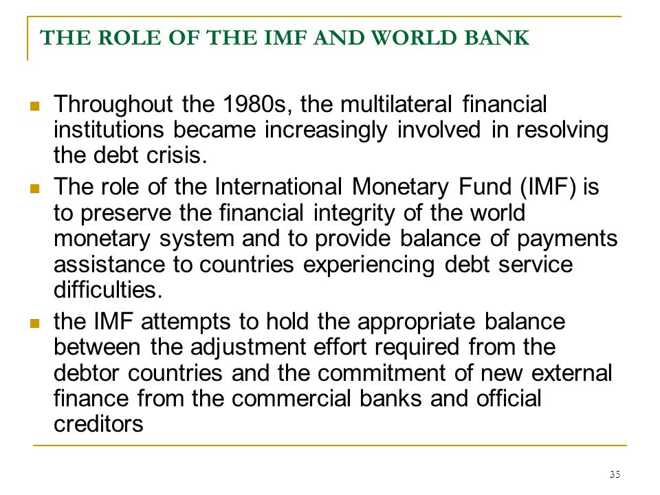 THE ROLE OF THE IMF AND WORLD BANK