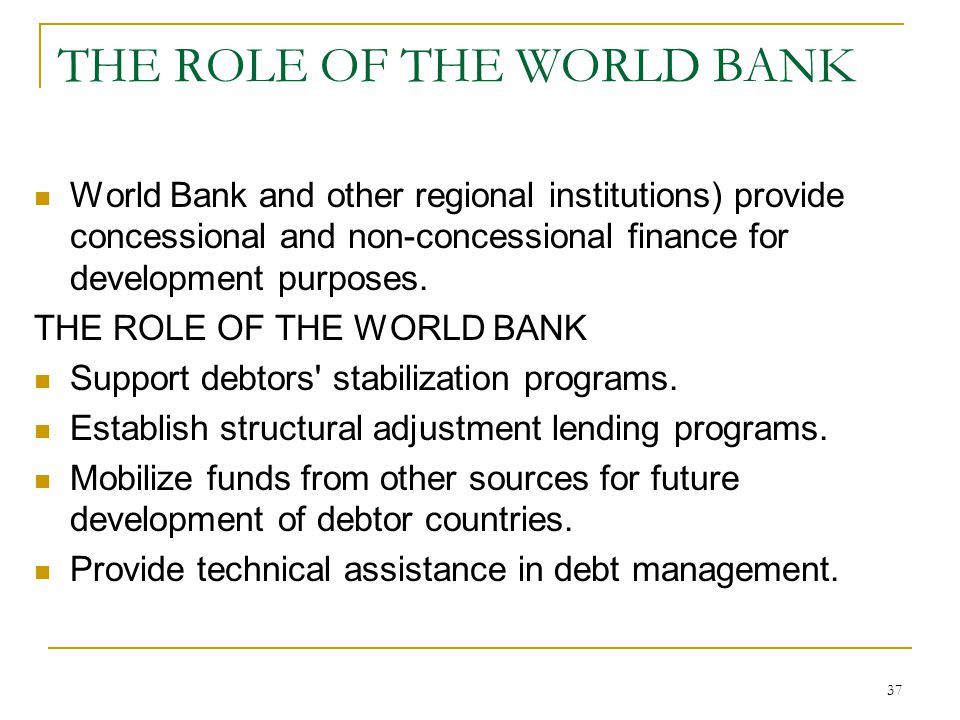 THE ROLE OF THE WORLD BANK