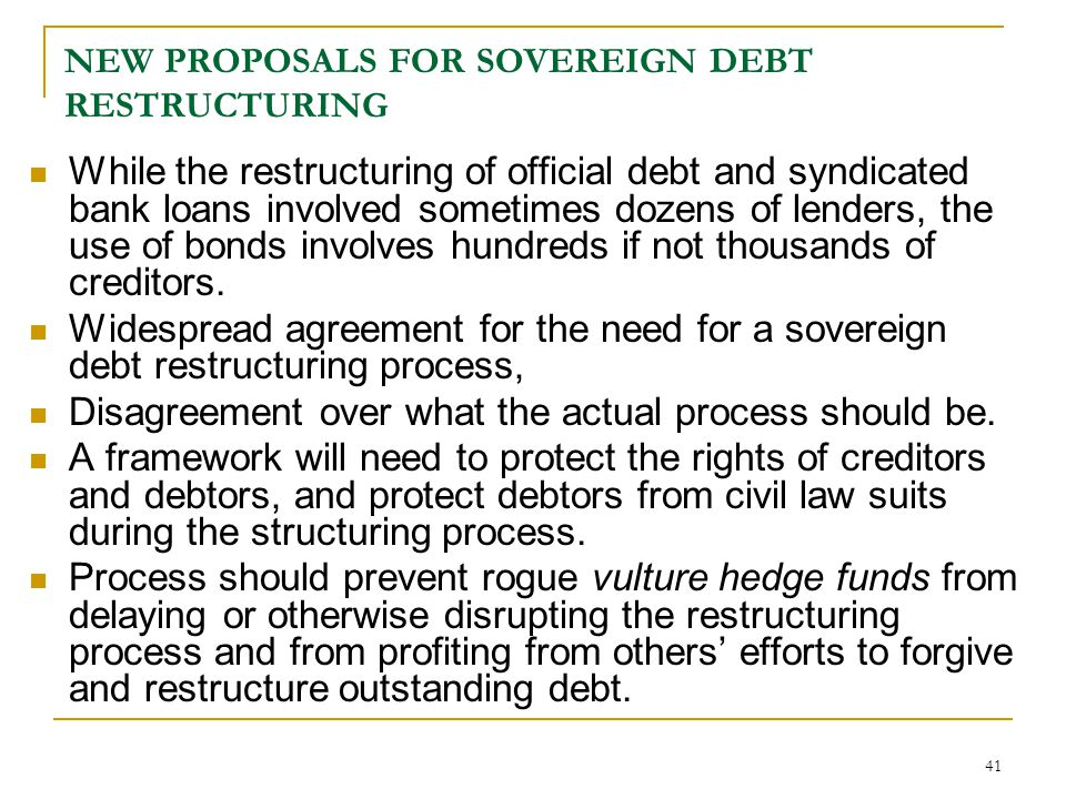 NEW PROPOSALS FOR SOVEREIGN DEBT RESTRUCTURING