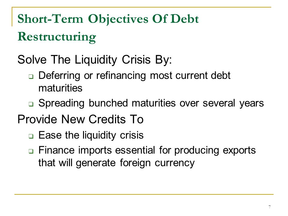 Short-Term Objectives Of Debt Restructuring
