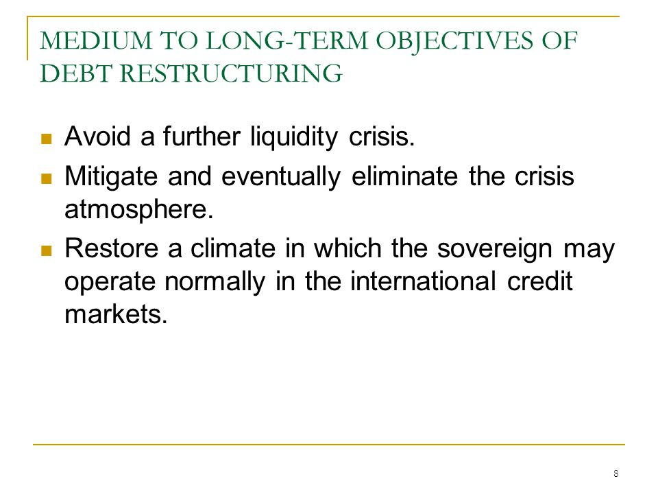 MEDIUM TO LONG-TERM OBJECTIVES OF DEBT RESTRUCTURING