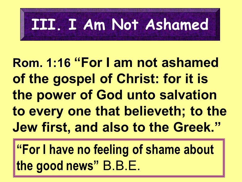 III. I Am Not Ashamed