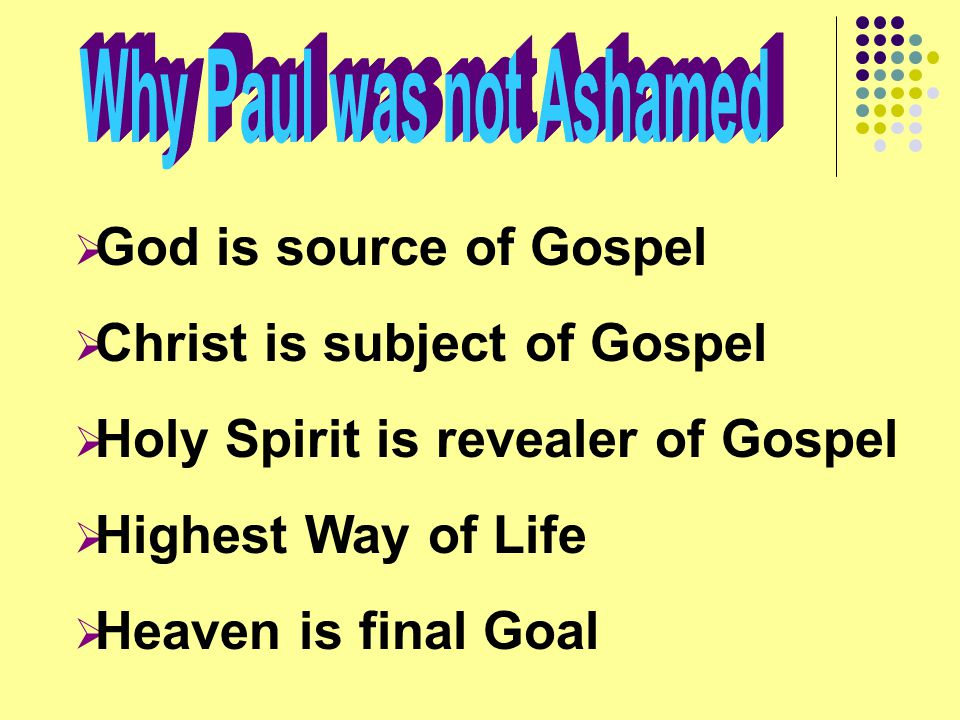 Why Paul was not Ashamed
