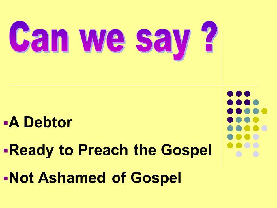 Ready to Preach the Gospel Not Ashamed of Gospel