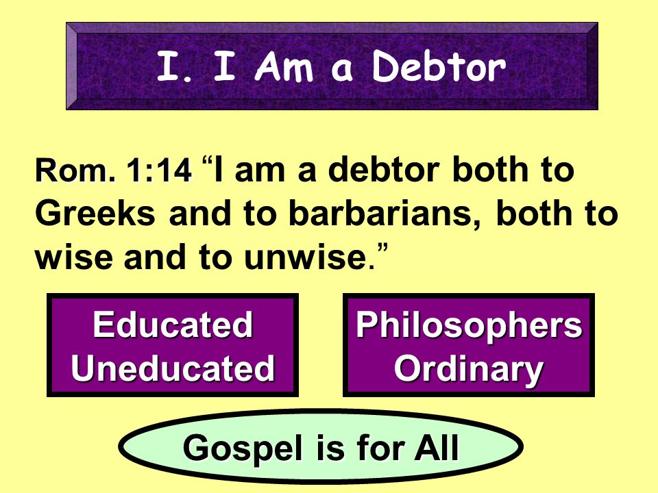 I. I Am a Debtor Educated Uneducated Philosophers Ordinary