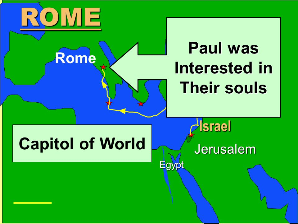 ROME Paul was Interested in Their souls Capitol of World
